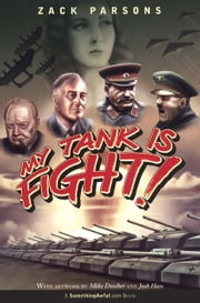 My Tank Is Fight! ebook by Zack Parsons