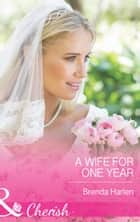 A Wife for One Year (Mills & Boon Cherish) (Those Engaging Garretts!, Book 5) ebook by Brenda Harlen