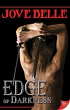 Edge of Darkness ebook by Jove Belle