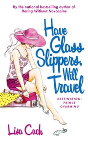 Have Glass Slippers, Will Travel ebook by Lisa Cach