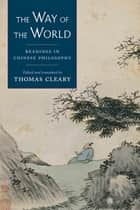 The Way of the World ebook by Thomas Cleary
