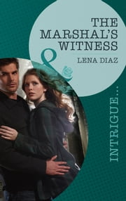 The Marshal's Witness (Mills & Boon Intrigue) ebook by Lena Diaz