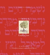 Simple Kabbalah: A Simple Wisdom Book ebook by Kim Zetter,Ira Steingroot