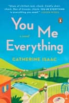You Me Everything - A Novel 電子書 by Catherine Isaac