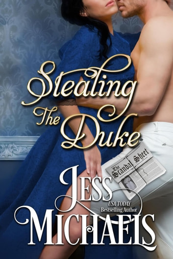 Stealing the Duke - The Scandal Sheet, #2 ebook by Jess Michaels