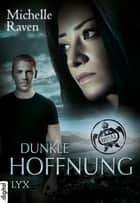TURT/LE - Dunkle Hoffnung ebook by Michelle Raven
