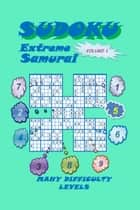 Sudoku Samurai Extreme, Volume 1 ebook by YobiTech Consulting