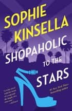 Shopaholic to the Stars - A Novel ebook by Sophie Kinsella