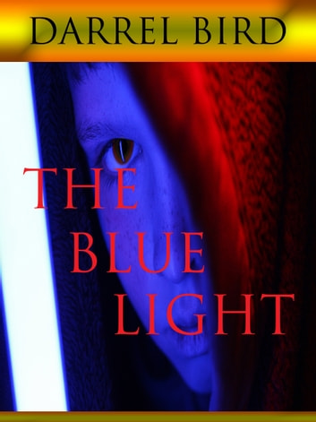 The Blue Light ebook by Darrel Bird