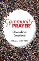Community of Prayer ebook by Bruce Barkhauer