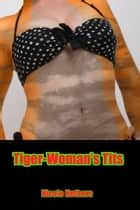 Tiger-Woman's Tits ebook by Nicole Nethers