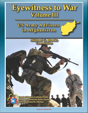 Eyewitness to War (Volume III) US Army Advisors in Afghanistan - Frank  Commentary on Pre-Deployment Training, Logistics Support, Poppy  Eradication,