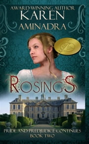 Rosings - Pride & Prejudice Continues, #2 ebook by Karen Aminadra