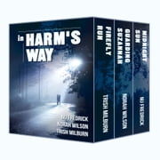 In Harm's Way ebook by Trish Milburn,MJ Fredrick,Norah Wilson