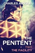 The Penitent - The Facility ebook by