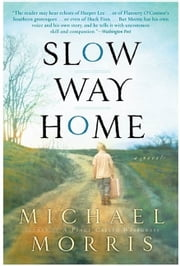 Slow Way Home ebook by Michael Morris
