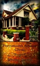 Portsmouth Avenue Ghost ebook by Jeremy Tyrrell