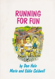 Running for Fun: health, fitness and comical tips ebook by Don Hale