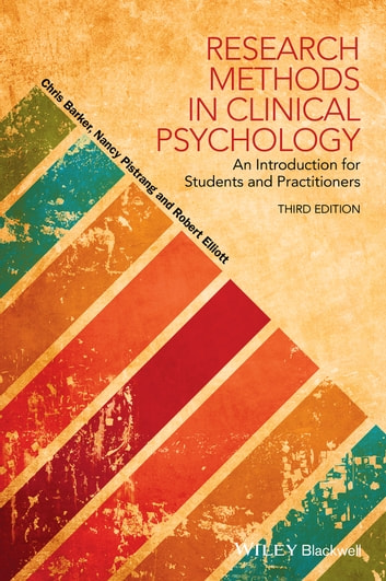 Research Methods in Clinical Psychology - An Introduction for Students and Practitioners ebook by Chris Barker,Nancy Pistrang,Robert Elliott