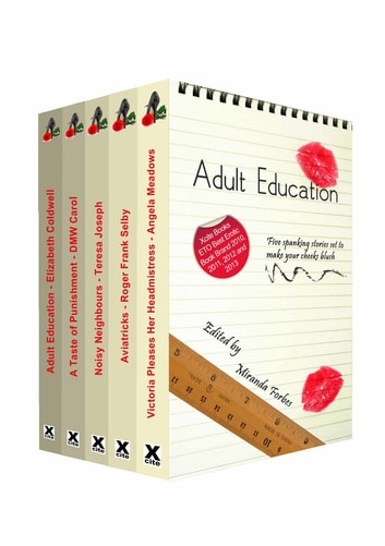 Adult Education - A collection of five erotic stories ebook by Elizabeth Coldwell,Angela Meadows,Teresa Joseph,Roger Frank Selby,DMW Carol