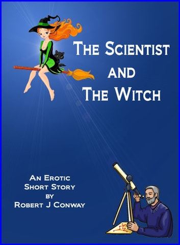 The Scientist and the Witch ebook by Robert Conway