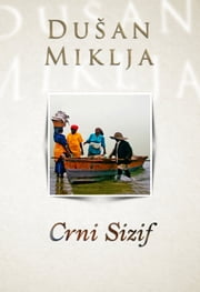 Crni Sizif ebook by Dušan Miklja