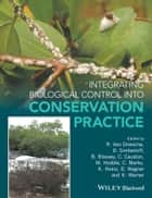 Integrating Biological Control into Conservation Practice ebook by Roy van Driesche, Daniel Simberloff, Bernd Blossey,...