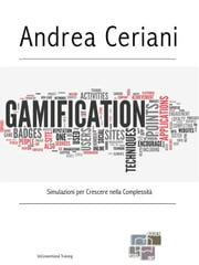 Gamification - Simulazioni per Crescere nella Complessità ebook by Kobo.Web.Store.Products.Fields.ContributorFieldViewModel