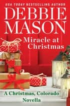 Miracle at Christmas - a novella ebook by Debbie Mason