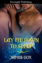 Lay Me Down to Sleep ebook by James Cox