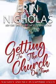 Getting to the Church On Time - Naughty & Nice in Sapphire Falls ebook by Erin Nicholas
