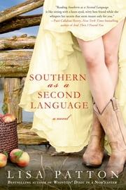 Southern as a Second Language - A Novel ebook by Lisa Patton