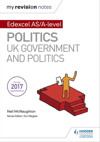My Revision Notes: Edexcel AS/A-level Politics: UK Government and Politics ebook by Neil McNaughton