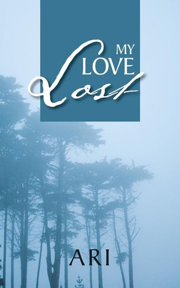 My Love Lost ebook by Ari