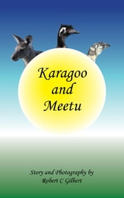 Karagoo and Meetu ebook by Robert C Gilbert