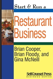 Start & Run a Restaurant Business ebook by Brian Cooper,Brian Floody,Gina McNeil