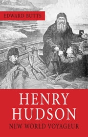 Henry Hudson - New World Voyager ebook by Edward Butts