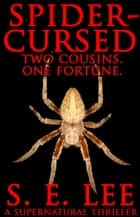 Spider-Cursed eBook by S. E. Lee