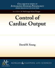 Control of Cardiac Output ebook by Young, David