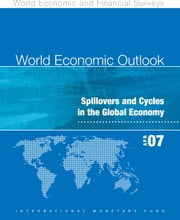 World Economic Outlook, April 2007: Spillovers and Cycles in the Global Economy ebook by International Monetary Fund. Research Dept.