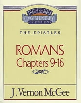 Romans II - The Epistles (Romans 9-16) ebook by J. Vernon McGee