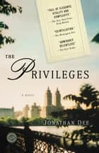 The Privileges - A Novel ebook by Jonathan Dee