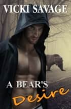 A Bear's Desire ebook by Vicki Savage