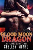 Blood Moon Dragon ebook by Shelley Munro