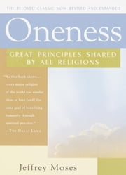 Oneness - Great Principles Shared by All Religions ebook by Jeffrey Moses