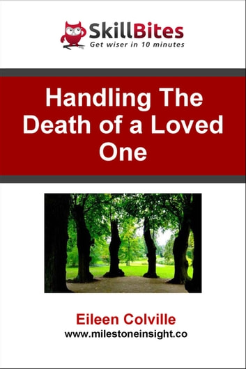 Handling the Death of a Loved One ebook by Eileen Colville