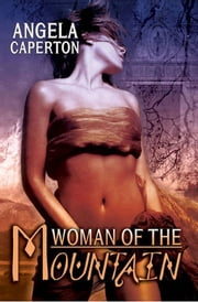 Woman Of The Mountain ebook by Angela Caperton