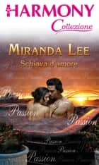 Schiava d'amore ebook by Miranda Lee