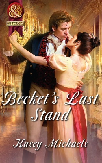Becket's Last Stand (Mills & Boon Superhistorical) ebook by Kasey Michaels