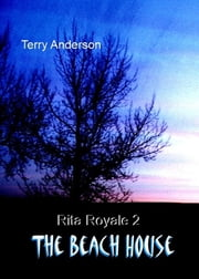 Rita Royale 2 (The Beach House) ebook by Terry Anderson